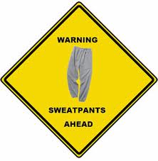 Warning - Mom in Sweatpants
